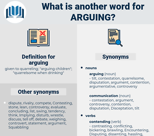 arguing, synonym arguing, another word for arguing, words like arguing, thesaurus arguing