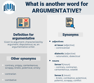 argumentative, synonym argumentative, another word for argumentative, words like argumentative, thesaurus argumentative