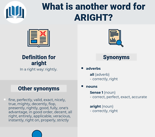 aright, synonym aright, another word for aright, words like aright, thesaurus aright