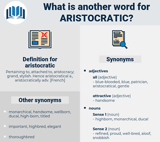 aristocratic, synonym aristocratic, another word for aristocratic, words like aristocratic, thesaurus aristocratic