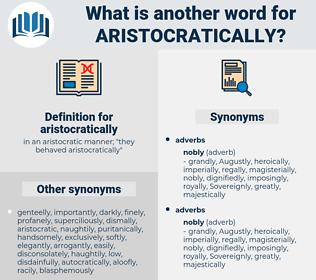 aristocratically, synonym aristocratically, another word for aristocratically, words like aristocratically, thesaurus aristocratically