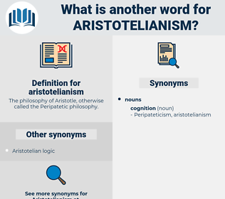 aristotelianism, synonym aristotelianism, another word for aristotelianism, words like aristotelianism, thesaurus aristotelianism