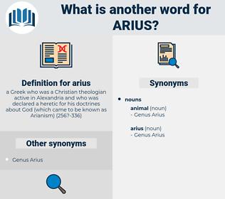 arius, synonym arius, another word for arius, words like arius, thesaurus arius