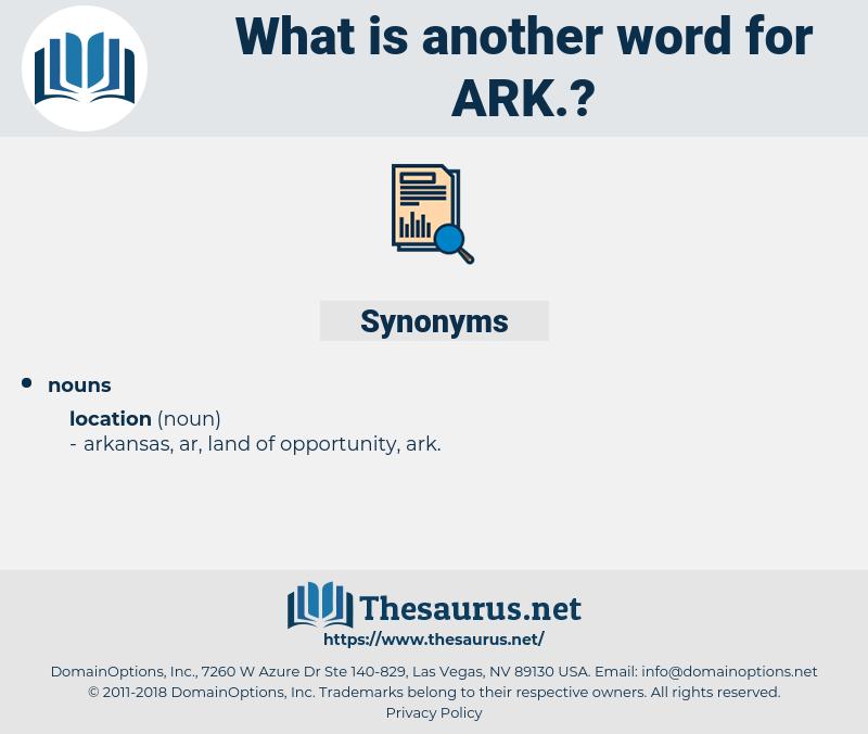 ark., synonym ark., another word for ark., words like ark., thesaurus ark.