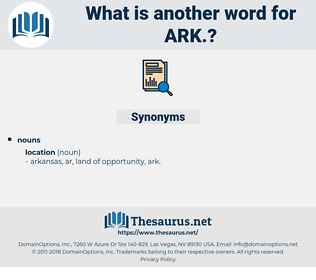 ark, synonym ark, another word for ark, words like ark, thesaurus ark