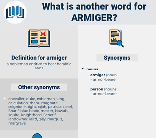 armiger, synonym armiger, another word for armiger, words like armiger, thesaurus armiger