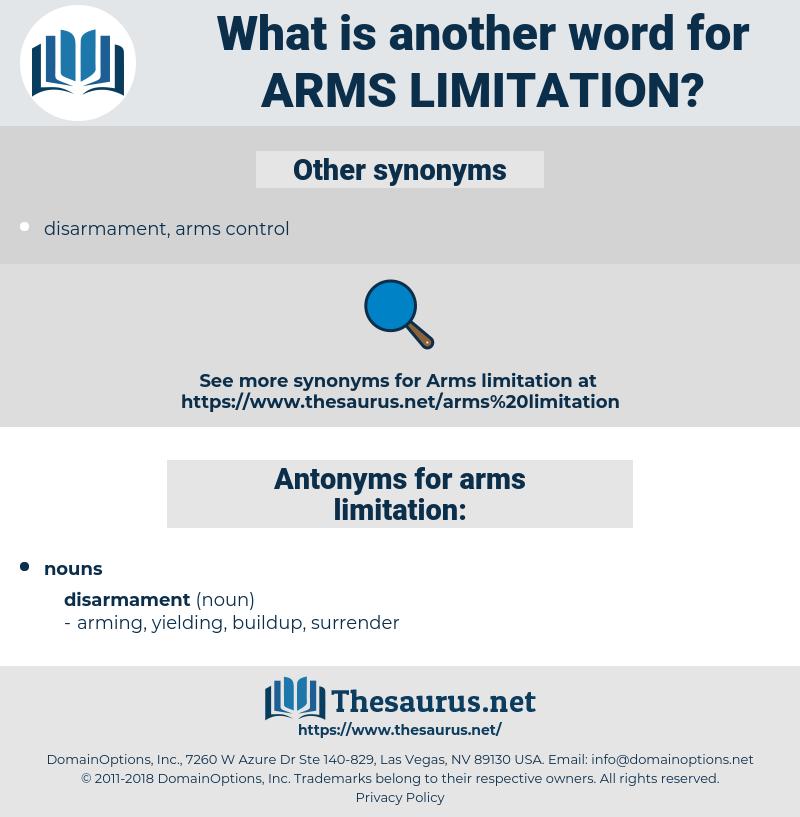 arms limitation, synonym arms limitation, another word for arms limitation, words like arms limitation, thesaurus arms limitation