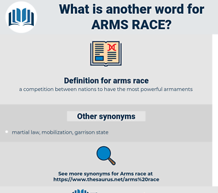 arms race, synonym arms race, another word for arms race, words like arms race, thesaurus arms race