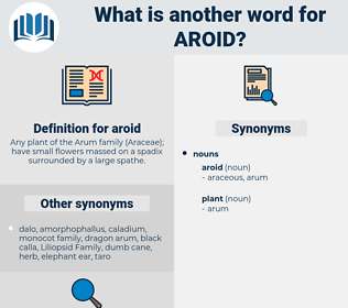 aroid, synonym aroid, another word for aroid, words like aroid, thesaurus aroid