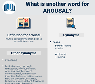 arousal, synonym arousal, another word for arousal, words like arousal, thesaurus arousal