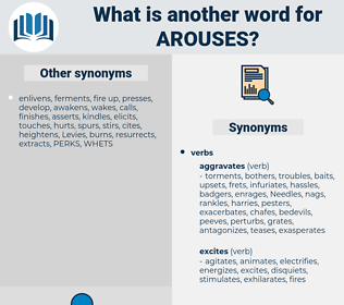 arouses, synonym arouses, another word for arouses, words like arouses, thesaurus arouses