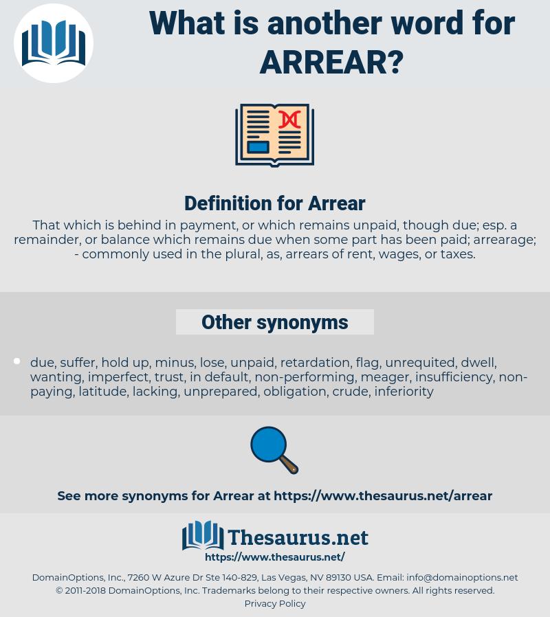 Arrear, synonym Arrear, another word for Arrear, words like Arrear, thesaurus Arrear