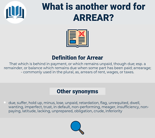 Arrear, synonym Arrear, another word for Arrear, words like Arrear, thesaurus Arrear