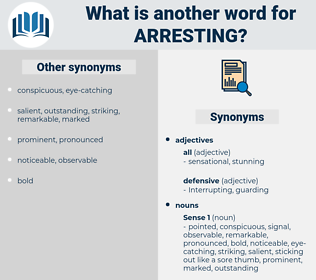 arresting, synonym arresting, another word for arresting, words like arresting, thesaurus arresting