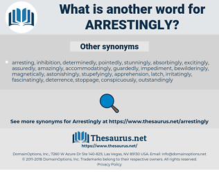 arrestingly, synonym arrestingly, another word for arrestingly, words like arrestingly, thesaurus arrestingly