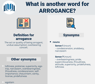 arrogance, synonym arrogance, another word for arrogance, words like arrogance, thesaurus arrogance