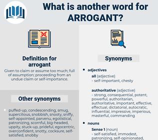 arrogant, synonym arrogant, another word for arrogant, words like arrogant, thesaurus arrogant
