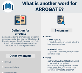 arrogate, synonym arrogate, another word for arrogate, words like arrogate, thesaurus arrogate