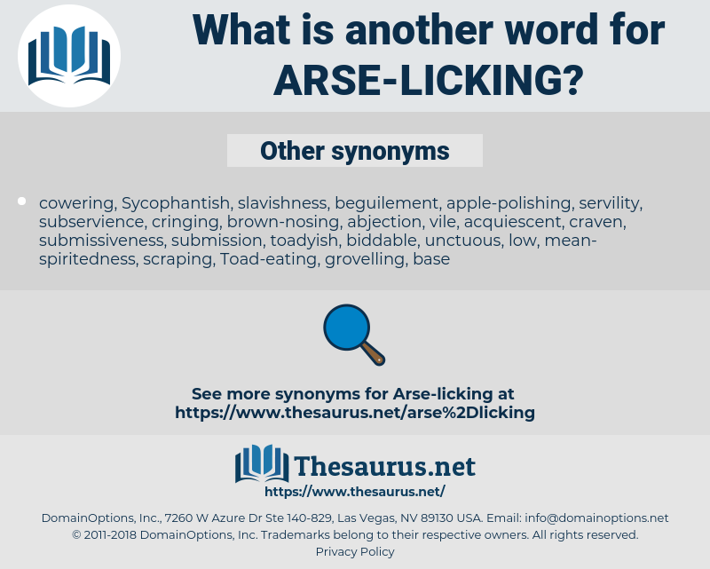 arse-licking, synonym arse-licking, another word for arse-licking, words like arse-licking, thesaurus arse-licking