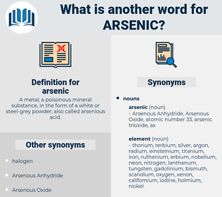 arsenic, synonym arsenic, another word for arsenic, words like arsenic, thesaurus arsenic
