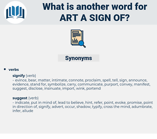 art a sign of, synonym art a sign of, another word for art a sign of, words like art a sign of, thesaurus art a sign of