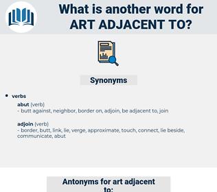 art adjacent to, synonym art adjacent to, another word for art adjacent to, words like art adjacent to, thesaurus art adjacent to