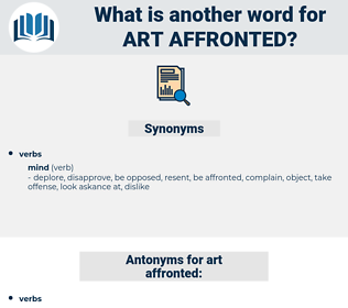 art affronted, synonym art affronted, another word for art affronted, words like art affronted, thesaurus art affronted