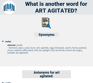 art agitated, synonym art agitated, another word for art agitated, words like art agitated, thesaurus art agitated