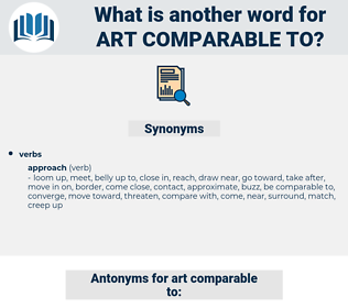 art comparable to, synonym art comparable to, another word for art comparable to, words like art comparable to, thesaurus art comparable to