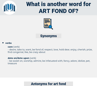 art fond of, synonym art fond of, another word for art fond of, words like art fond of, thesaurus art fond of