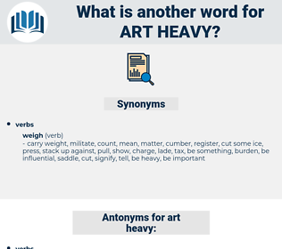 art heavy, synonym art heavy, another word for art heavy, words like art heavy, thesaurus art heavy