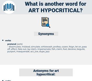 art hypocritical, synonym art hypocritical, another word for art hypocritical, words like art hypocritical, thesaurus art hypocritical