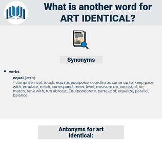 art identical, synonym art identical, another word for art identical, words like art identical, thesaurus art identical