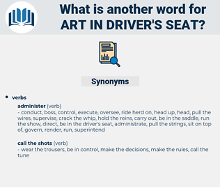 art in driver's seat, synonym art in driver's seat, another word for art in driver's seat, words like art in driver's seat, thesaurus art in driver's seat