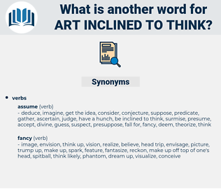 art inclined to think, synonym art inclined to think, another word for art inclined to think, words like art inclined to think, thesaurus art inclined to think