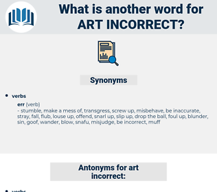 art incorrect, synonym art incorrect, another word for art incorrect, words like art incorrect, thesaurus art incorrect