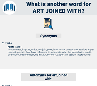 art joined with, synonym art joined with, another word for art joined with, words like art joined with, thesaurus art joined with