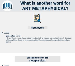 art metaphysical, synonym art metaphysical, another word for art metaphysical, words like art metaphysical, thesaurus art metaphysical