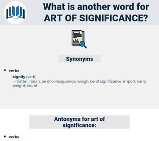 art of significance, synonym art of significance, another word for art of significance, words like art of significance, thesaurus art of significance