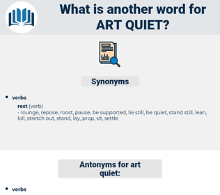 art quiet, synonym art quiet, another word for art quiet, words like art quiet, thesaurus art quiet