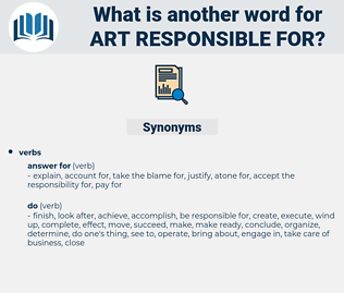 art responsible for, synonym art responsible for, another word for art responsible for, words like art responsible for, thesaurus art responsible for