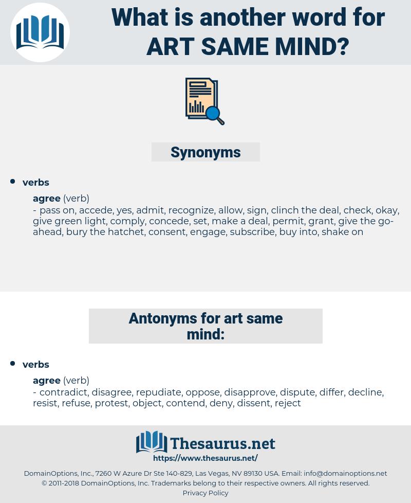 art same mind, synonym art same mind, another word for art same mind, words like art same mind, thesaurus art same mind