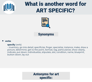 art specific, synonym art specific, another word for art specific, words like art specific, thesaurus art specific