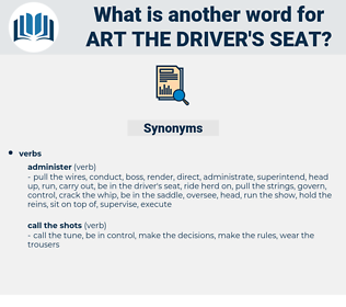 art the driver's seat, synonym art the driver's seat, another word for art the driver's seat, words like art the driver's seat, thesaurus art the driver's seat
