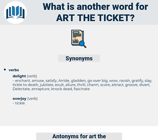 art the ticket, synonym art the ticket, another word for art the ticket, words like art the ticket, thesaurus art the ticket
