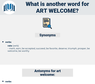 art welcome, synonym art welcome, another word for art welcome, words like art welcome, thesaurus art welcome