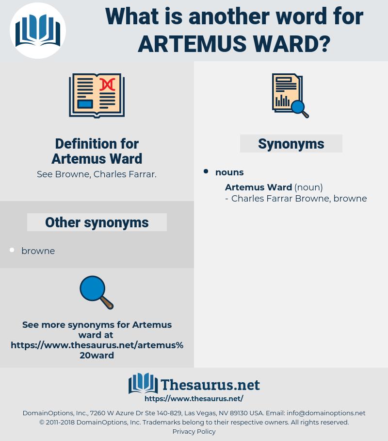 Artemus Ward, synonym Artemus Ward, another word for Artemus Ward, words like Artemus Ward, thesaurus Artemus Ward