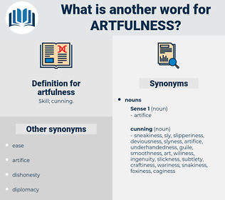 artfulness, synonym artfulness, another word for artfulness, words like artfulness, thesaurus artfulness