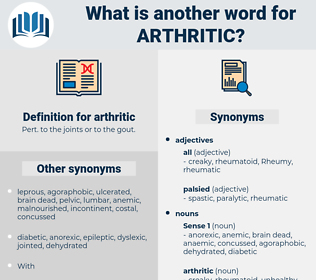 arthritic, synonym arthritic, another word for arthritic, words like arthritic, thesaurus arthritic