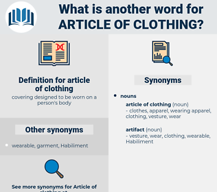 article of clothing, synonym article of clothing, another word for article of clothing, words like article of clothing, thesaurus article of clothing